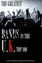 The Greatest Bands in U.K. of All Time: Top 100