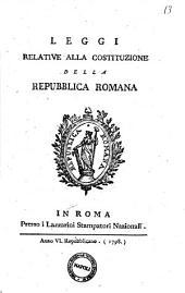 Leggi relative alla Costituzione della Repubblica Romana: Volume 2