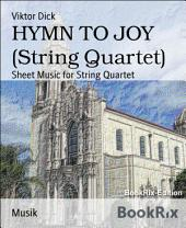 HYMN TO JOY (String Quartet): Sheet Music for String Quartet