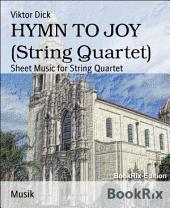 HYMN TO JOY (String Quartet): Sheet Music for String Quartet