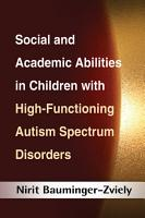 Social and Academic Abilities in Children with High Functioning Autism Spectrum Disorders PDF