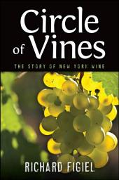 Circle of Vines: The Story of New York Wine