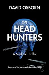 The Head Hunters: A Medical Thriller