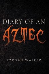 Diary of an Aztec