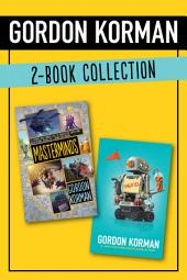 Gordon Korman 2-Book Collection: Masterminds and Ungifted