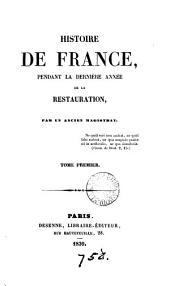 Histoire de France pendant la dernière année de la Restauration, par un ancien magistrat [A.A. Boulée].