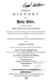 A Complete History of the Holy Bible: As Contained in the Old and New Testaments ; Including Also the Ocurrences of Four Hundred Years from the Last of the Prophets to the Birth of Christ, and the Life of Our Blessed Saviour and His Apostles, &c with Copious Notes, Critical and Explanatory, Practical and Devotional, Volume 2