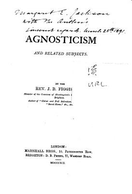 Agnosticism and Related Subjects