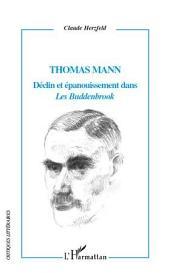 """Thomas Mann Déclin et épanouissement dans """"Les Buddenbrook"""""""