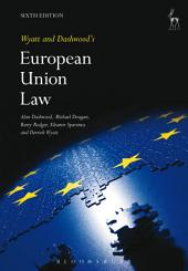 Wyatt and Dashwood's European Union Law: Edition 6