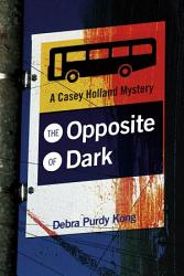 The Opposite Of Dark Book PDF