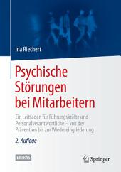 Psychische Störungen bei Mitarbeitern: Ein Leitfaden für Führungskräfte und Personalverantwortliche - von der Prävention bis zur Wiedereingliederung, Ausgabe 2
