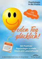 Psychologie in der Praxis  Jeden Tag gl  cklich  PDF