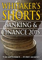 Whitaker's Shorts 2015: Banking and Finance
