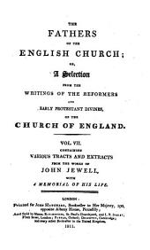 The Fathers of the English Church: Or, A Selection from the Writings of the Reformers and Early Protestant Divines of the Church of England. -, Volume 7