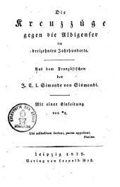 Die Kreuzzüge gegen die Albigenser im 13. Jahrh: Aus dem Französ