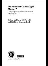Do Political Campaigns Matter?: Campaign Effects in Elections and Referendums