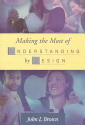 Making The Most Of Understanding By Design Book PDF