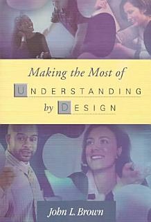 Making the Most of Understanding by Design Book