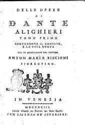 Delle opere di Dante Alighieri tomo primo [-secondo]: Tomo primo contenente il Convito, e la Vita nuova con le annotazioni del dottore Anton Maria Biscioni fiorentino, Volume 1