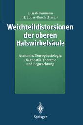 Weichteildistorsionen der oberen Halswirbelsäule: Anatomie, Neurophysiologie, Diagnostik, Therapie und Begutachtung