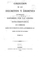 Coleccion de los decretos y órdenes que han expedido las Córtes generales y extraordinarias desde su instalación de ... mandada publicar de orden de las mismas