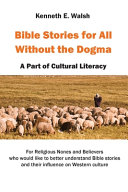 Bible Stories For All Without the Dogma