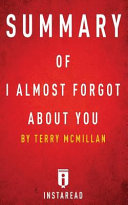 Summary of I Almost Forgot About You Book