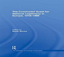The Communist Quest for National Legitimacy in Europe  1918 1989 PDF