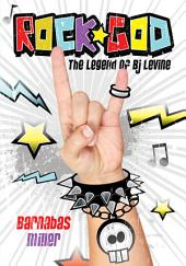 Rock God: The Legend of BJ Levine