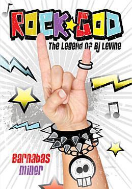 Rock God  The Legend of BJ Levine PDF