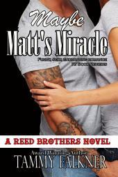 Maybe Matt's Miracle