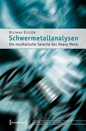 Schwermetallanalysen: Die musikalische Sprache des Heavy Metal