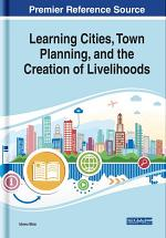 Learning Cities, Town Planning, and the Creation of Livelihoods