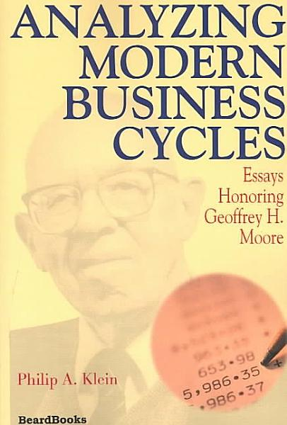 Analyzing Modern Business Cycles Essays Honoring