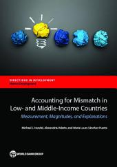 Accounting for Mismatch in Low- and Middle-Income Countries: Measurement, Magnitudes, and Explanations
