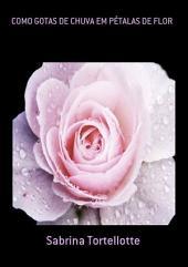 Como Gotas De Chuva Em PÉtalas De Flor