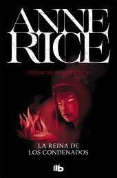 La Reina de los Condenados (Crónicas Vampíricas 3): Crónicas Vampíricas IIi