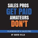 Sales Pros Get Paid Amateurs Don T Book PDF