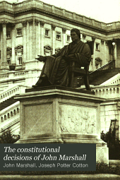 The constitutional decisions of John Marshall: Volume 2