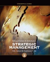 Strategic Management: Concepts and Cases: Competitiveness and Globalization: Edition 10