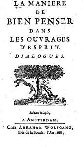 La manière de bien penser dans les ouvrages de l'esprit, dialogues
