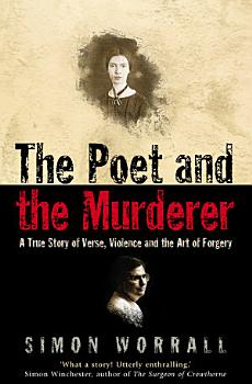 The Poet and the Murderer  A True Story of Verse  Violence and the Art of Forgery  Text Only  PDF