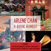 Arlene Chan 4-Book Bundle: The Chinese Community in Toronto / The Chinese in Toronto from 1878 / Paddles Up! / Spirit of the Dragon