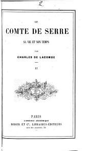 Le comte de Serre, sa vie et son temps: Volume 2