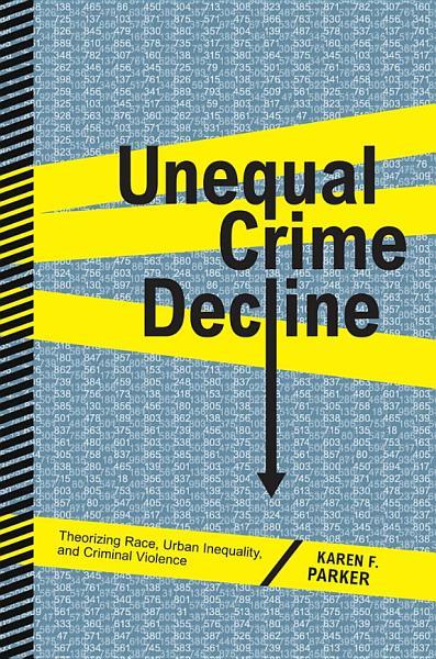 Unequal Crime Decline Pdf Book
