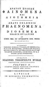 Arati Solensis phaenomena et diosemea Graece et Latine ad codd. mss. et optimarum editionum fidem recensita: Volume 2