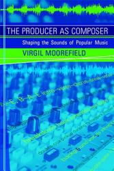 The Producer As Composer Book PDF