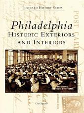 Philadelphia: Historic Exteriors and Interiors