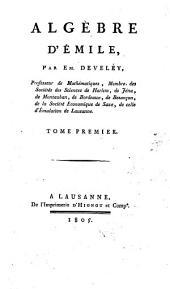 Algèbre d'Emile: Volume1